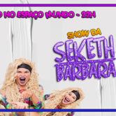 Senta Lá Cláudia #12 com Seketh Bárbara