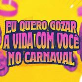 Eu Quero Gozar, A Vida com Você #6 – Carnaval na Rua e no Rio